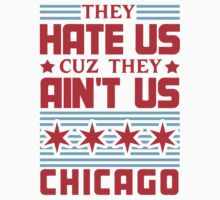 They Hate Us Cuz They Ain't Us - Chicago by jephrey88