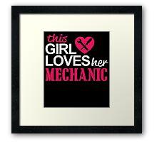 THIS GIRL LOVES HER MECHANIC Framed Print