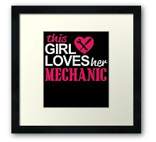 THIS GIRL LOVES HER MECHANIC Framed Print
