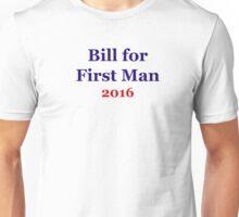 Bill for First Man 2016 Unisex T-Shirt