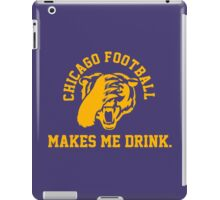 Chicago Football Makes Me Drink iPad Case/Skin