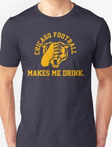 Chicago Football Makes Me Drink T-Shirt
