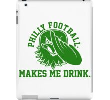 Philly Football Makes Me Drink iPad Case/Skin
