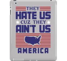 They Hate Us Cuz They Ain't Us - USA iPad Case/Skin
