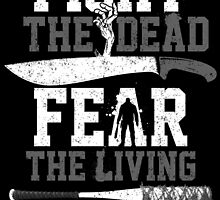 Fight The Dead-Fear The Living by Criss Leontis