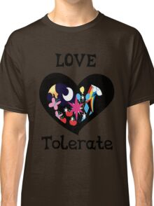 love and tolerate Classic T-Shirt