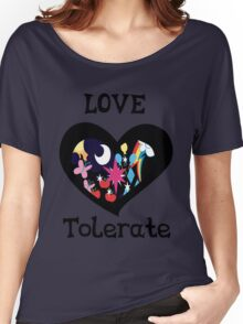 love and tolerate Women's Relaxed Fit T-Shirt