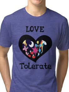love and tolerate Tri-blend T-Shirt