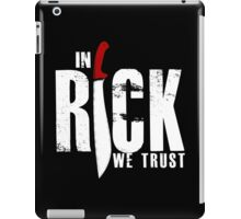 In Rick We Trust iPad Case/Skin