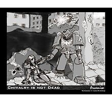Chivalry is Not Dead Photographic Print