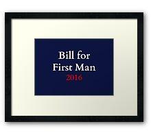 Bill for First Man! Framed Print