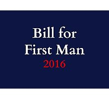 Bill for First Man! Photographic Print