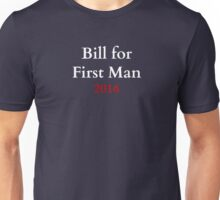 Bill for First Man! Unisex T-Shirt
