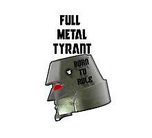 Full Metal Tyrant Photographic Print