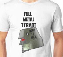 Full Metal Tyrant Unisex T-Shirt