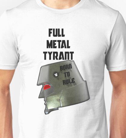 Full Metal Tyrant Unisex T-Shirt