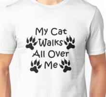 My Cat Walks All Over Me Unisex T-Shirt