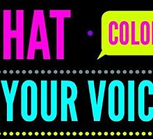 What Color Is Your Voice? by jennastone