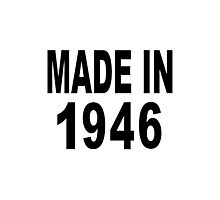 Made in 1946 Photographic Print