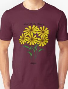 Look at the Flowers TShirt T-Shirt