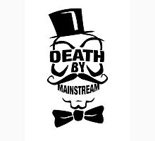 DEATH BY MAINSTREAM... T-Shirt
