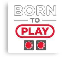 Born to Play Canvas Print