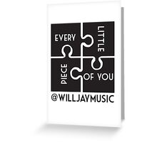 Will Jay's - every little piece Greeting Card