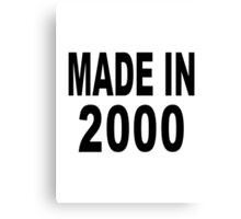 Made in 2000 Canvas Print