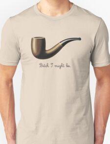 bitch I might be T-Shirt