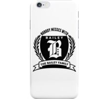 Nobody Messes With The baıley Family iPhone Case/Skin