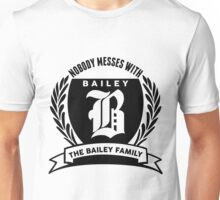 Nobody Messes With The baıley Family Unisex T-Shirt
