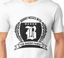 Nobody Messes With The baker Family Unisex T-Shirt