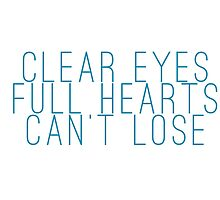 clear eyes, full hearts, can't lose (1) by thecrazyones