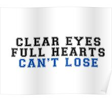clear eyes, full hearts, can't lose (2) Poster