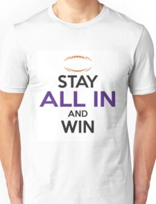 Stay All In and Win White Unisex T-Shirt
