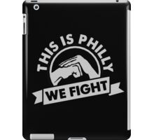 This Is Philly - We Fight iPad Case/Skin