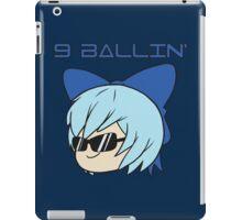 Cirno is 9 Ballin' iPad Case/Skin