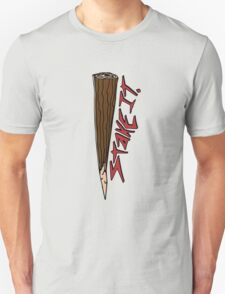 Just put a Stake in it T-Shirt