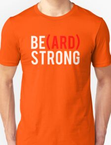 (Be)ard Strong T-Shirt