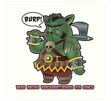 You have encountered an Orc Art Print