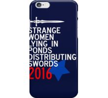 Strange Women Lying in Ponds Distributing Swords Campaign Poster iPhone Case/Skin