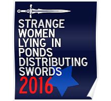 Strange Women Lying in Ponds Distributing Swords Campaign Poster Poster