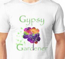 Gypsy Gardener Unisex T-Shirt