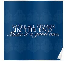 We're all stories in the end Poster