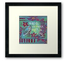 Write the Truth  Framed Print