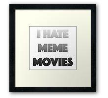I Hate Meme Movies Framed Print