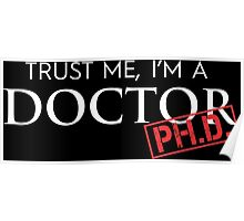 Trust Me, I'm A Doctor PH.D. Poster