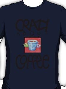 Crazy about Coffee black T-shirt T-Shirt