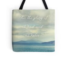 For the Glory of Wind and Water Tote Bag