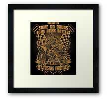 Braaap On Some Do Drugs Some Drink Bottles I Solve My Problems By Twisting Throttles Framed Print